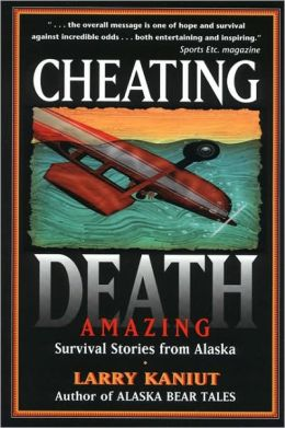 Cheating Death, by Larry Kaniut