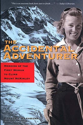 The Accidental Adventurer: The Memoir of the First Woman to Climb Mt. McKinley