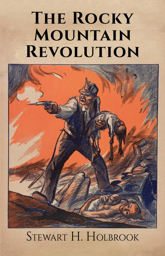 The Rocky Mountain Revolution, by Stewart Holbrook