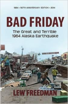 Bad Friday: The Great & Terrible 1964 Alaska Earthquake