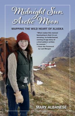 Midnight Sun, Arctic Moon: Mapping the Wild Heart of Alaska