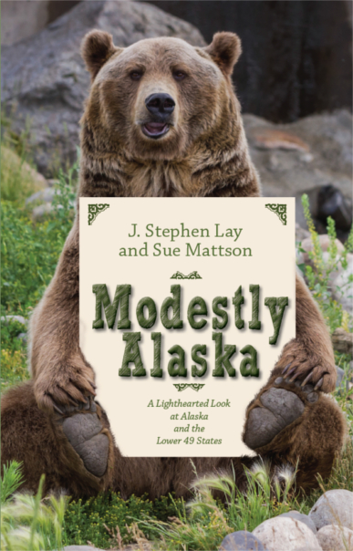 Modestly Alaska: A Lighthearted Look at Alaska and the Lower 49 States