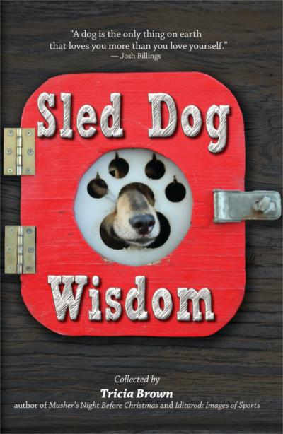 Sled Dog Wisdom: Lessons My Sled Dog Taught Me