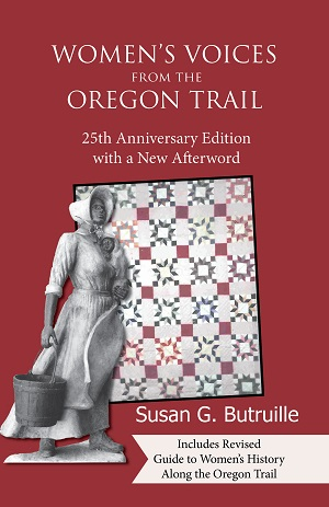 Women's Voices from the Oregon Trail, by Susan G. Butruille