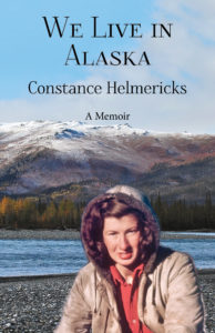 We Live in Alaska, Constance Helmericks, Memoir