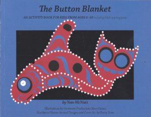 The Button Blanket, Nan McNutt, Native American, Arts and Crafts, Kwakwaka'wakw, Kwakiutl, Barry Scow, John Scow, Yasu Osawa