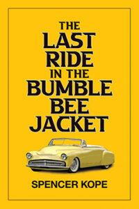 The Last Ride in the Bumblebee Jacket, Mystery, Spencer Kope, Cars, Plymouth Convertible, 1951, Pacific Northwest, Seattle, Washington